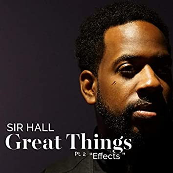 Great Things, Pt. 2: Effect