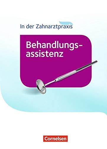Zahnmedizinische Fachangestellte - Behandlungsassistenz - Neubearbeitung (2016): Fachkunde (Zahnmedizinische Fachangestellte / Behandlungsassistenz - Ausgabe 2016)