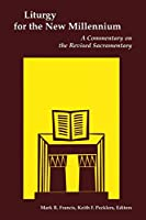 Liturgy for the New Millennium: A Commentary on the Revised Sacramentary