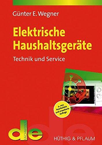 Elektrische Haushaltsgeräte: Technik und Service (de-Fachwissen)