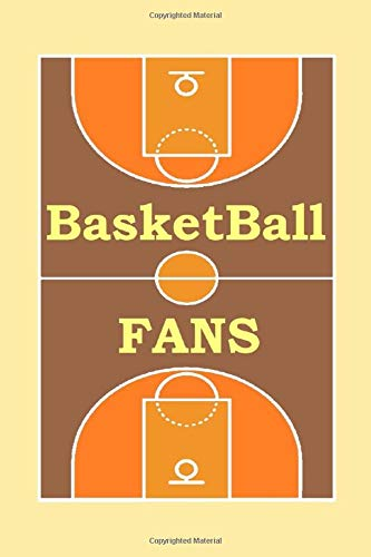 Basketball fans: A cute notebook journal for basketball lovers , and a best funny idea gift for the talented players, viewer, public of this beautifull sport on all occasion like a winning in the game