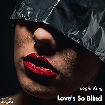Love's So Blind
