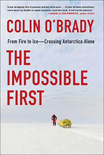 The Impossible First: From Fire to Ice—Crossing Antarctica Alone (English Edition)