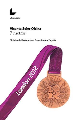 7 metros: El éxito del balonmano femenino en España eBook: Soler ...