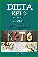Dieta Keto: La guía para principiantes para la pérdida de peso con recetas fáciles y deliciosas (Keto Spanish)