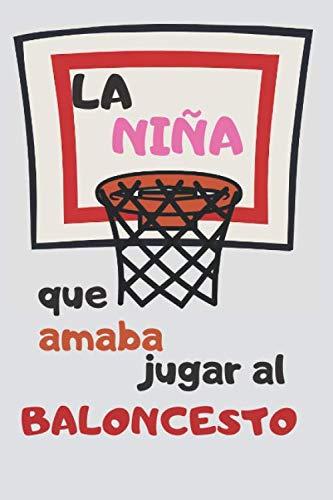 La niña que amaba jugar al baloncesto: Diario de jugadores de baloncesto | Cuaderno del jugador 130 páginas 6x9 pulgadas | Regalo para los chicos y ... practican baloncesto | diario de deportes.