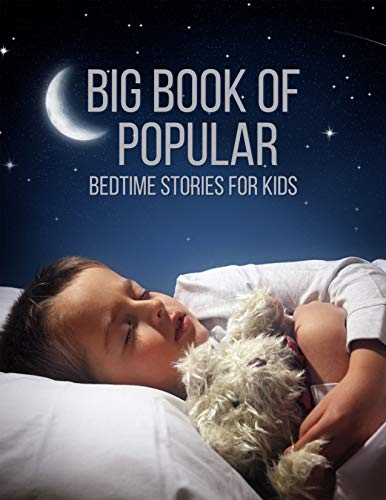 Big Book of Popular Bedtime Stories for Kids: Short Bedtime Stories For Children (Books for Young Children, Adventure, Popular Bed Time Stories, Best Gift Book For Kids) (English Edition)