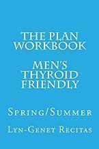 The Plan Workbook Men's Thyroid Friendly: Spring/Summer