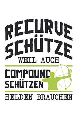 Bogenschützen Recurve Bogen Schütze Spruch Bogenschießen: 6x9 Notizbuch
