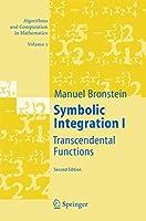 Symbolic Integration I (Algorithms and Computation in Mathematics (1))