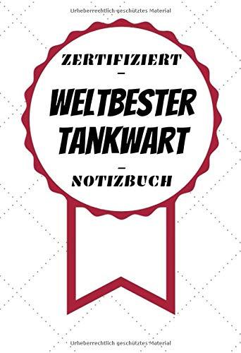 Notizbuch - Zertifiziert - Weltbester - Tankwart: Handlicher Planer | A5 Format | Lustiges Dankeschön | Seiten mit Linien