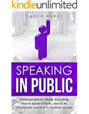 Speaking in Public: 3-in-1 Bundle to Master Presentation Skills, Speech Writing & Overcome Fear of Public Speaking (Leadership Skills) (English Edition)