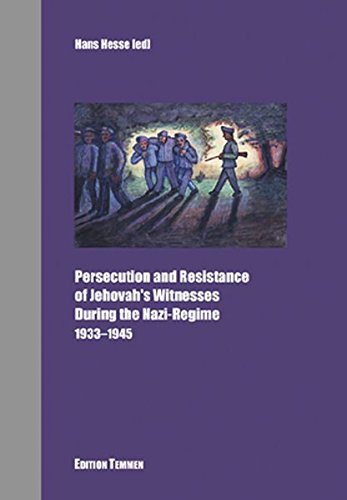 Persecution and Resistance of Jehova's Witnesses during the Nazi Regime 1933-1945
