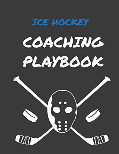 Ice Hockey Coaching Playbook: 105 Blank Templates To Write In - Game Day Winning Plays Journal - Practice Drills Playbook Notebook - League Travel Team Coaches Gift