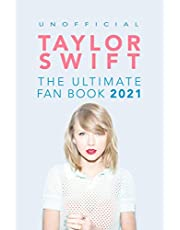 Taylor Swift: The Ultimate Unofficial Taylor Swift Fan Book 2021: Taylor Swift Facts, Quiz and Quotes
