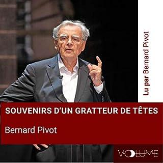 Souvenir d'un gratteur de têtes                   De :                                                                                                                                 Bernard Pivot                               Lu par :                                                                                                                                 Bernard Pivot                      Durée : 1 h et 27 min     1 notation     Global 1,0