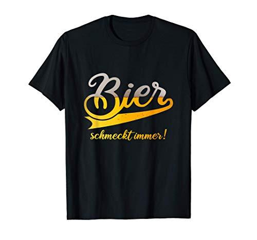 Bier schmeckt immer, Bier, Trinken, Feiern, Alkohol Geschenk T-Shirt
