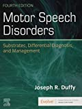 Motor Speech Disorders: Substrates, Differential Diagnosis, and Management