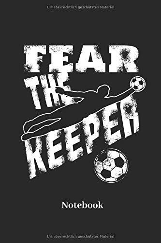 Fear The Keeper Notebook: Liniertes Notizbuch für Sportler, Fußball und Fitness Fans - Notizheft, Tagebuch Geschenk für Männer, Frauen und Kinder