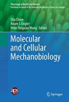 Molecular and Cellular Mechanobiology (Physiology in Health and Disease)