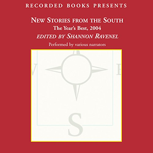 New Stories From the South     The Year's Best, 2004              By:                                                                                                                                 Allan Gurganus                               Narrated by:                                                                                                                                 Sisi Aisha Johnson,                                                                                        Pete Bradbury,                                                                                        L.J. Ganser,                   and others                 Length: 12 hrs and 46 mins     2 ratings     Overall 2.5