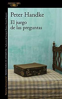 El juego de las preguntas (Spanish Edition) di [Peter Handke, Eustaquio Barjau Riu]