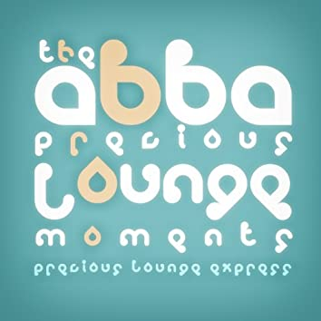 Precious Lounge Moments: The Abba