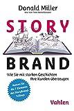StoryBrand: Wie Sie mit starken Geschichten Ihre Kunden überzeugen - Donald Miller