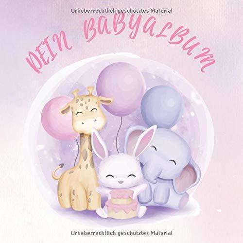 Mein Babyalbum: Baby Fotobuch und Fotoalbum für Mädchen / Das erste Jahr / Geschenk zur Schwangerschaft und Geburt / mit Giraffe, Hasen und Elefanten Babys auf dem Cover