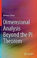 Dimensional Analysis Beyond the Pi Theorem