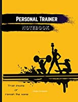 Personal Trainer Notebook: Professional Client Tracking to Maintain a Clear Record of Each Client's Information And Progress
