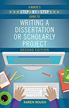 A Nurse s Step-by-step Guide to Writing a Dissertation or Scholarly Project
