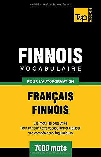 Vocabulaire français-finnois pour l'autoformation. 7000 mots (French Edition)