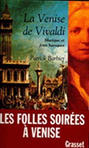 La Venise de Vivaldi. Musique et fêtes baroques