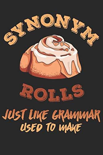 Synonym Rolls Just Like Grammar Used To Make: Notizbuch, Tagebuch und Schulheft für alle Lehrer und Schüler, die lustige Wortspiele lieben! Handliches ... Premium Seiten im edlen matten Softcover.