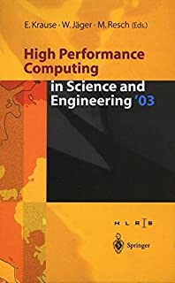 High Performance Computing in Science and Engineering '03: Transactions of the High Performance Computing Center Stuttgart (HLRS) 2003