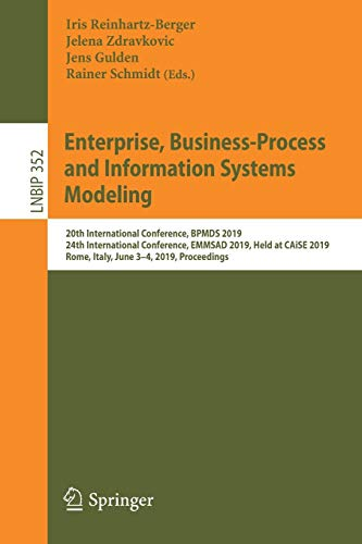 Enterprise, Business-Process and Information Systems Modeling: 20th International Conference, BPMDS 2019, 24th International Conference, EMMSAD 2019, ... in Business Information Processing, Band 352)