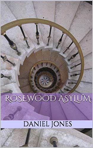 Rosewood Asylum (English Edition)