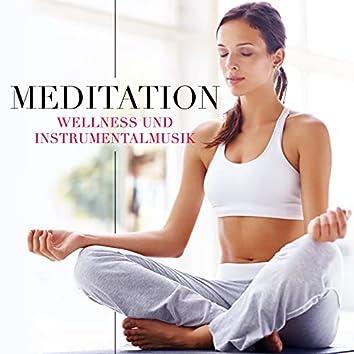 Meditation - Wellness Musik und Instrumentalmusik zum Entspannen