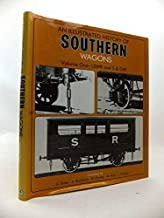 An Illustrated History of Southern Wagons Volume One LSWR AND S&DJR (Vol 1)