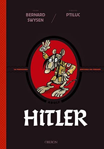 Hitler. La verdadera historia ¡de verdad! (Libros singulares)