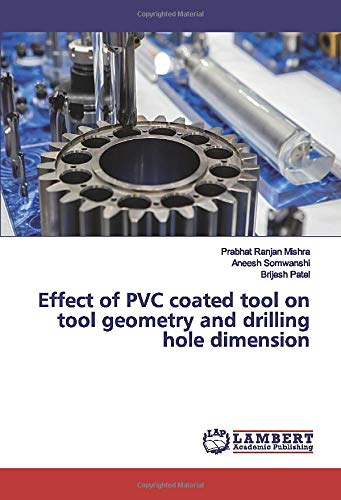 Effect of PVC coated tool on tool geometry and drilling hole dimension