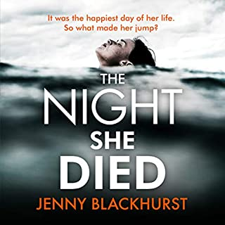 The Night She Died                   By:                                                                                                                                 Jenny Blackhurst                               Narrated by:                                                                                                                                 Charlie Sanderson                      Length: 8 hrs and 13 mins     16 ratings     Overall 4.6