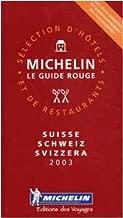 Michelin Le Guide 2003 Rouge Suisse/Schweiz/Svizzers: Selection D'Hotels Et De Restaurants (Michelin Red Guide)