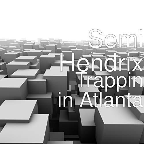 Trappin in Atlanta [Explicit]