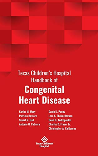 Compare Textbook Prices for Texas Children's Hospital Handbook of Congenital Heart Disease  ISBN 9781734272116 by Mery, Carlos M.,Bastero, Patricia,Stuart R. Hall, Antonio G. Cabrera