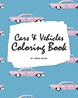 Cars and Vehicles Coloring Book for Adults (8x10 Coloring Book / Activity Book)