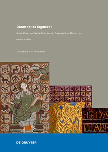 Ornament As Argument: Textile Pages and Textile Metaphors in Medieval German Manuscripts (Zurich Studies in the History of Art)の詳細を見る