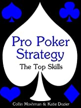 Pro Poker Strategy: The Top Skills (Winning Texas Hold 'Em Book 1)