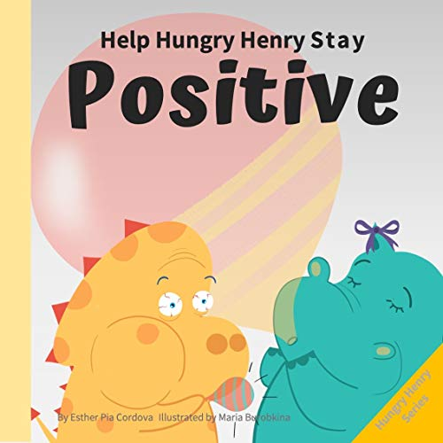 Help Hungry Henry Stay Positive: An Interactive Picture Book About Managing Negative...